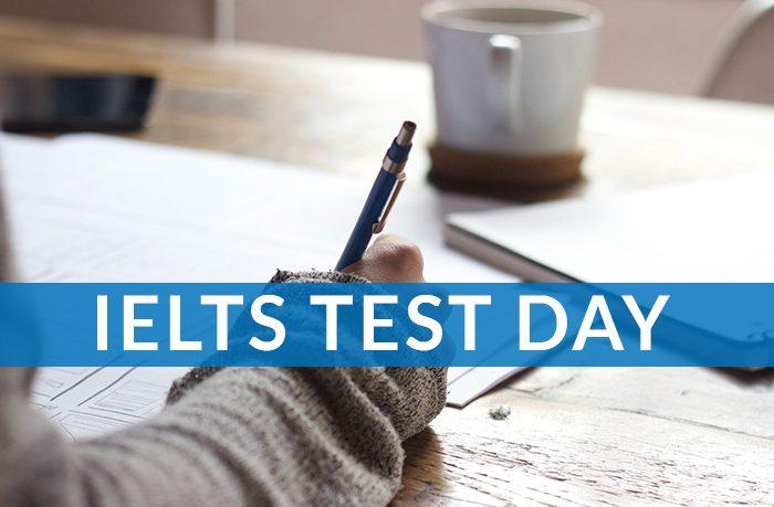 IELTS TEST DAY