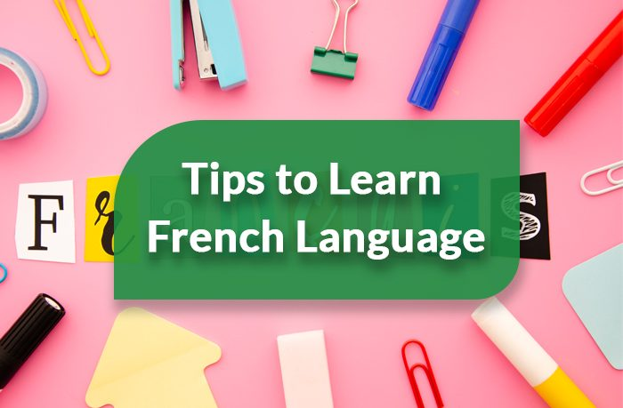 Tips to Learn the French Language