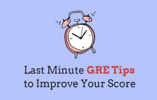 Last Minute GRE Tips to Improve Your Score