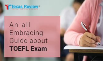An all Embracing Guide about TOEFL Exam