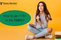How to get 115+ in he TOEFL?