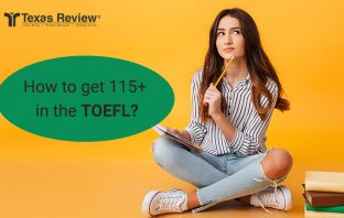 How to get 115+ in he TOEFL?