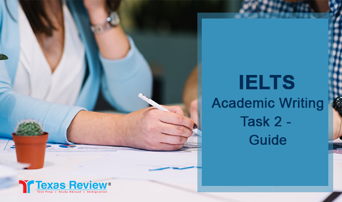 IELTS Academic Writing Task 2 – A Complete Guide